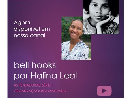 bell hooks por Halina Leal: As Pensadoras agora em nosso canal.