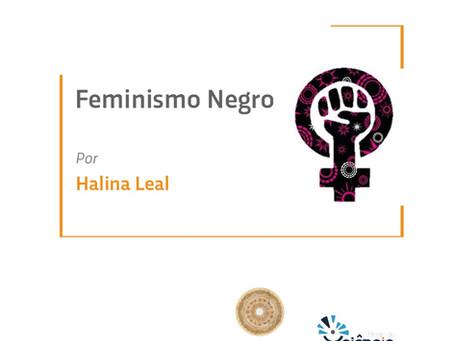 Feminismo Negro por Halina Leal