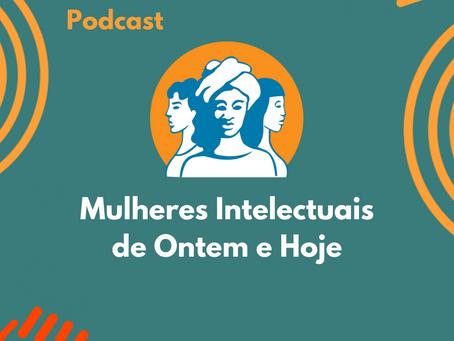 Podcast Mulheres Intelectuais de Ontem e Hoje