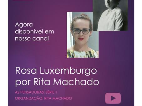 Rosa Luxemburgo por Rita Machado: As Pensadoras agora em nosso canal!