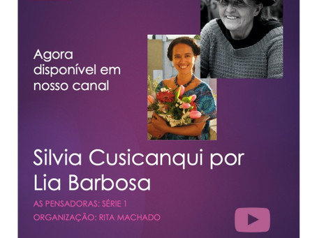 Silvia Cusicanqui por Lia Barbosa: As Pensadoras agora em nosso canal