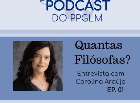 Carmel Ramos entrevista Carolina Araújo na série Podcast do PPGLM: Quantas Filósofas?