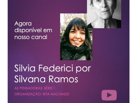 Silvia Federici por Silvana Ramos: As Pensadoras agora em nosso canal