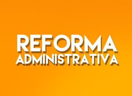 É a vez da Reforma Administrativa