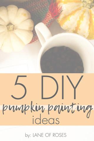 5 DIY Pumpkin Painting Ideas Pin.jpeg