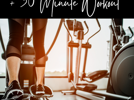 Elliptical Workout Benefits and a 30 Minute Elliptical Workout