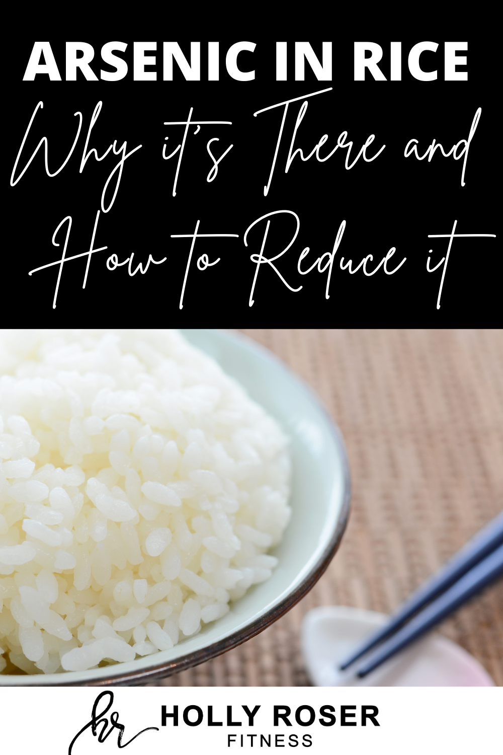 Why Is There Arsenic in Rice and How to Reduce It