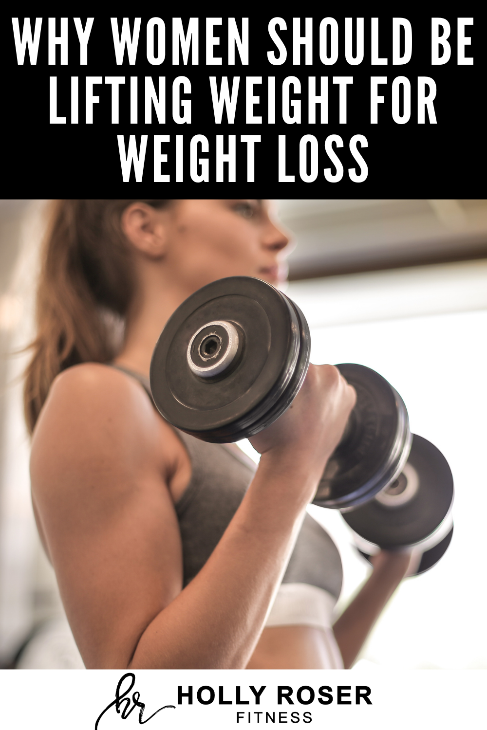 Why Women Should be Lifting Weight for Weight Loss