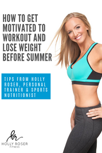How To Get Motivated To Workout and Lose Weight before summer