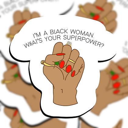 I'm a Black Woman .......