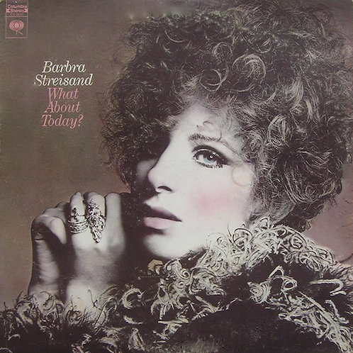 Barbra Streisand ‎– What About Today? [LP]