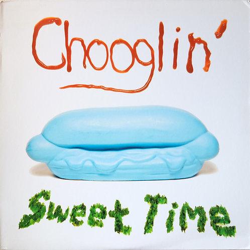 Chooglin' - Sweet Time [LP]