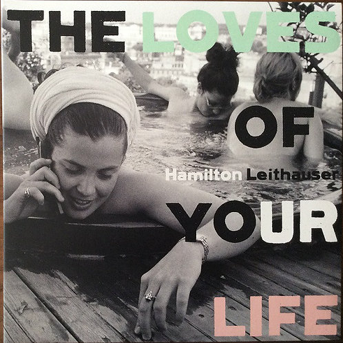 Hamilton Leithauser – The Loves Of Your Life [LP]