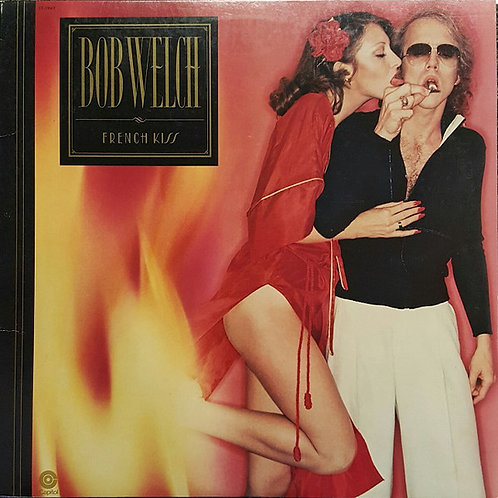 Bob Welch - French Kiss [LP]
