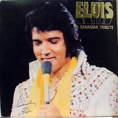 Elvis Presley – A Canadian Tribute [LP]
