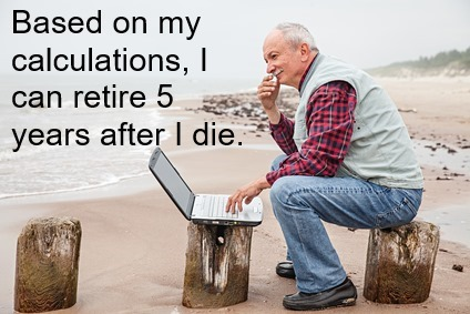 Dying to retire?
