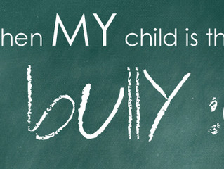 My Child is the Bully: Tips for Parents