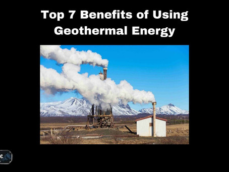 Top 7 Benefits of Using Geothermal Energy