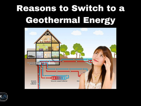 Reasons to Switch to a Geothermal Energy