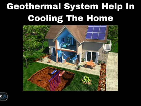 How Does A Geothermal System Help In Cooling The Home