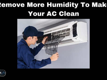 How To Remove More Humidity To Make Your AC Clean
