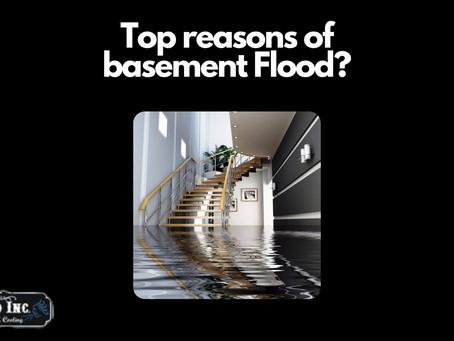 Top reasons of basement Flood?