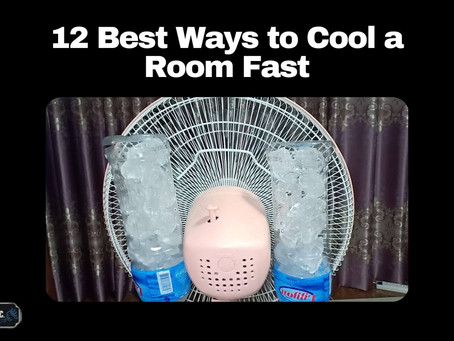 12 Best Ways to Cool a Room Fast