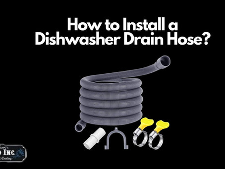 How to Install a Dishwasher Drain Hose?