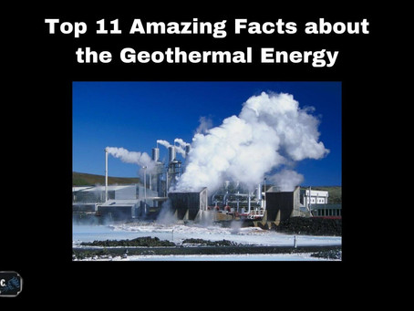 Top 11 Amazing Facts about the Geothermal Energy