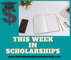 This Week in Scholarships