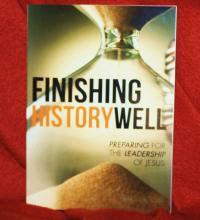 Finishing History Well - End Times Overviews