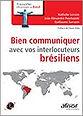 Bien communiquer avec vos interlocuteurs brésiliens - Ouvrag Interculturel - Guillaume Sarrazin