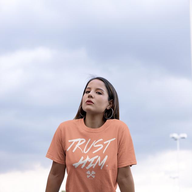 Trust Him T-Shirt