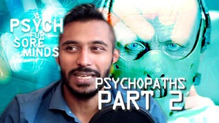 Psychopaths   Part 2 of 3