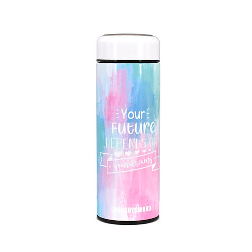 """Your future depends on your dreams""保溫瓶訂製(450ml)"