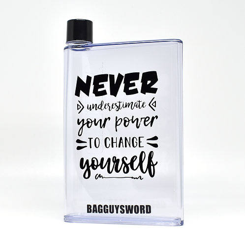 """Never underestimate your power to change yourself "" 水樽"