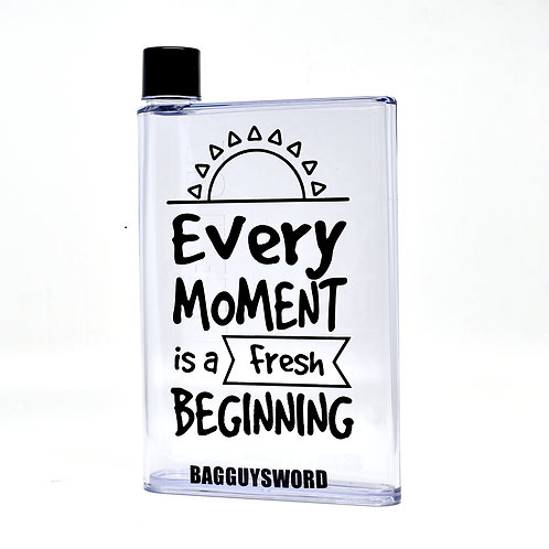 """""""Every moment is a fresh beginning"""" 水樽"""