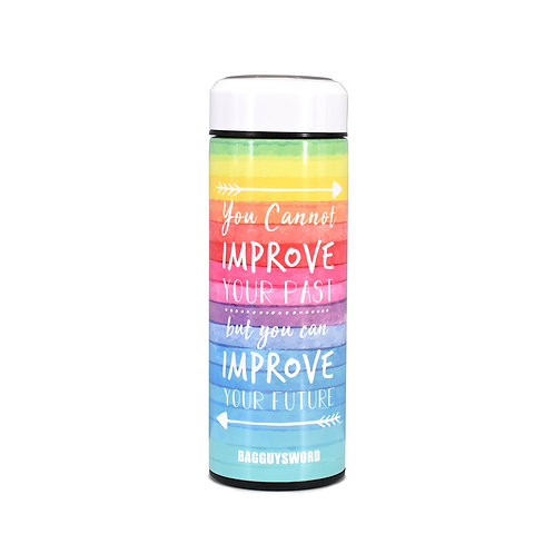 """You cannot improve your past but you can improve your future""保溫瓶訂製(450ml)"