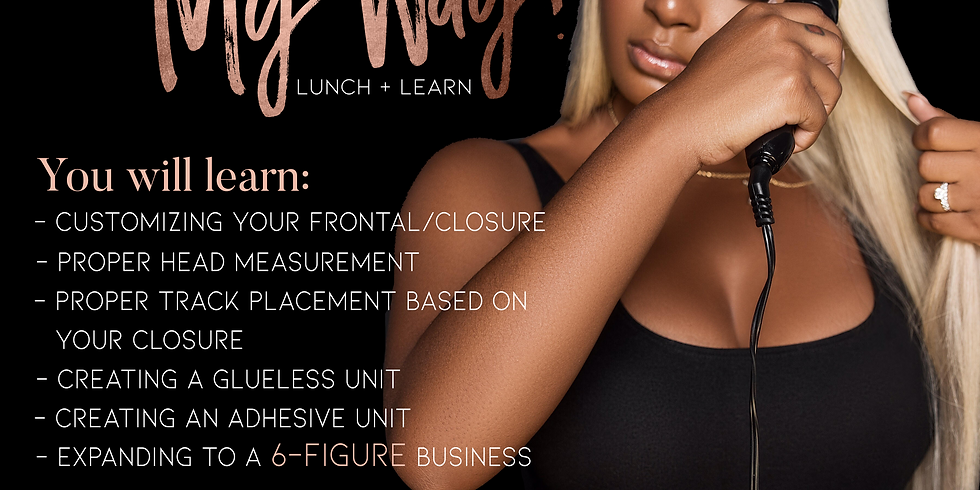 MY WIG, MY WAY (Lunch + Learn)