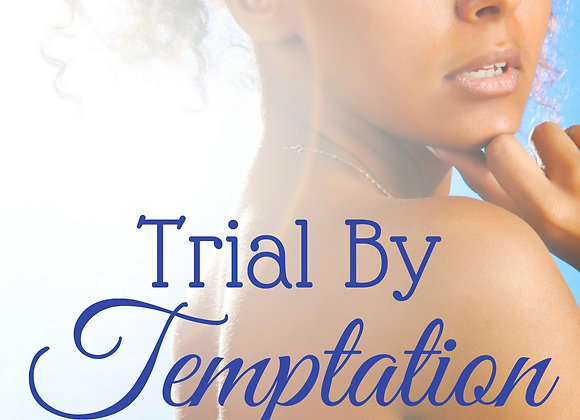 Trial by Temptation