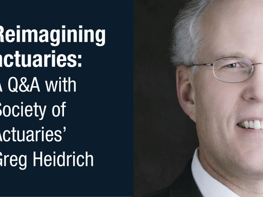 Reimagining actuaries: A Q&A with Society of Actuaries' Greg Heidrich