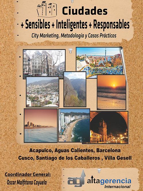 Ciudades + Sensibles + Inteligentes + Responsbles. City Marketing y Marca Ciudad