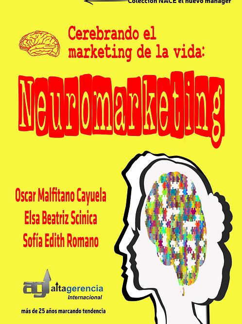 Cerebrando el marketing de la vida: Neuromarketing