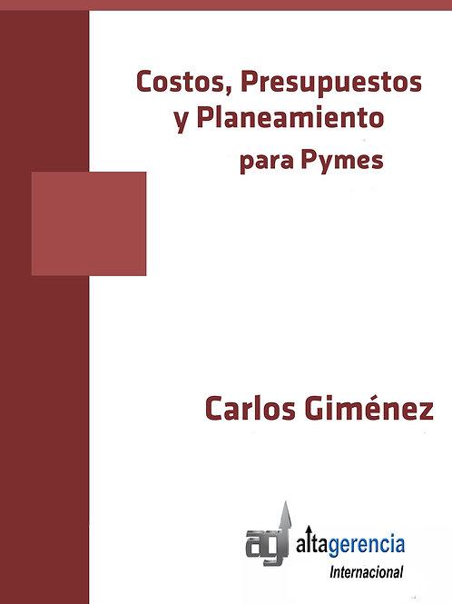 Costos, Presupuesto y Planeamiento Para Pymes (autor Carlos Giménez)