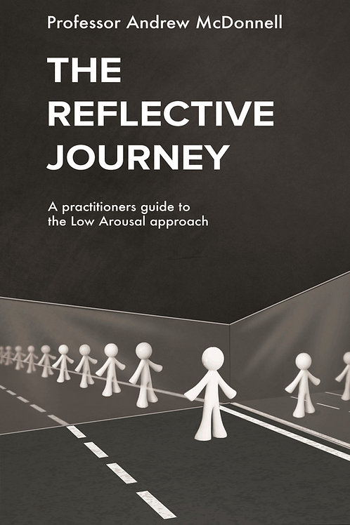 The Reflective Journey: A Practitioner's Guide to the Low Arousal Approach