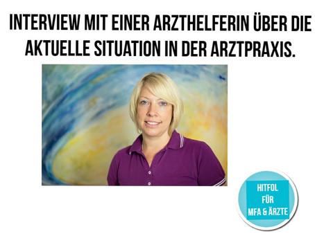 aktuelle Lage in Facharztpraxen. Interview mit einer Arzthelferin  Arzthelferin