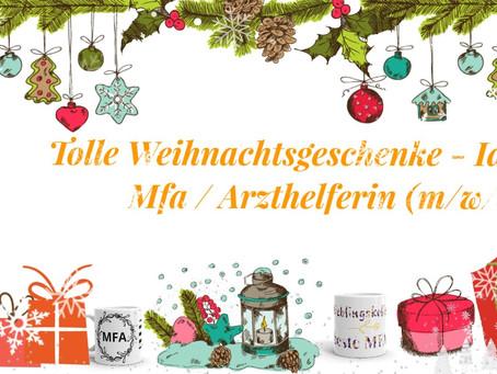Tolle Geschenkideen für Mfa / Arzthelferin (m/w/d)