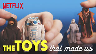 THE TOYS THAT MADE US on Netflix Star Wa