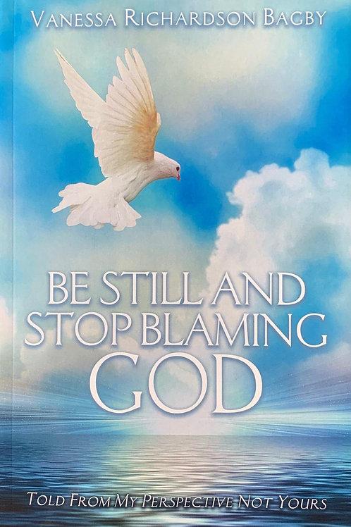 Be Still and Stop Blaming God