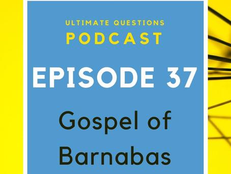 Episode 37 - Gospel of Barnabas